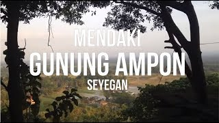 Pendakian Gunung Ampon (ngampon)  Seyegan Sleman Yogyakarta
