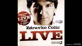 Zdravko Colic - Cini mi se grmi - (live) - (Audio 2010)