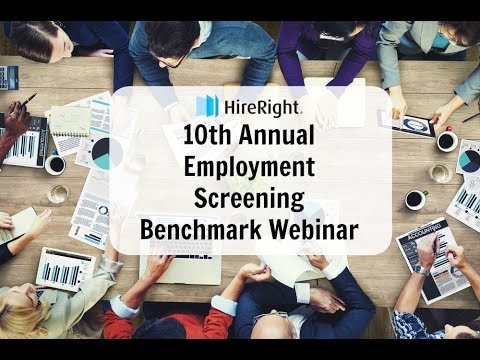 HireRight 2017 Employment Screening Benchmark Webinar