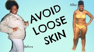 Avoid Loose Skin DURING and AFTER Weight Loss || Tips for your BEST & Tightest Skin