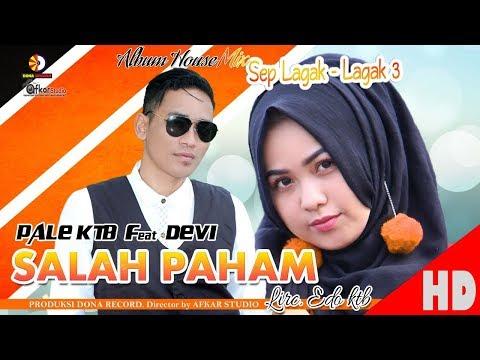 PALE KTB Feat  DEVI - SALAH PAHAM ( Album House Mix Sep Lagak-Lagak 3 )  HD Video Quality 2018