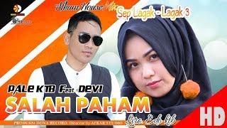 PALE KTB Feat  DEVI - SALAH PAHAM  Album House Mix Sep Lagak-Lagak 3   HD Quality 2018
