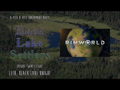 RimWorld / EP 28 - Leth, Black Lake Knight / U-Pick U-Vote