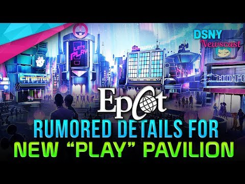 """RUMORED Details for Epcot's New """"Play"""" Pavilion at Walt Disney World - Disney News - 5/16/19"""