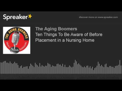 Ten Things To Be Aware of Before Placement in a Nursing Home