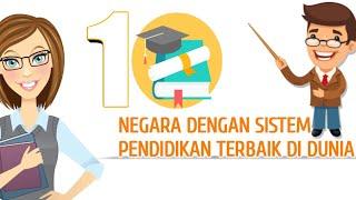 10 NEGARA DENGAN SISTEM PENDIDIKAN TERBAIK DI DUNIA TAHUN 2020. INDONESIA PERINGKAT BERAPA?