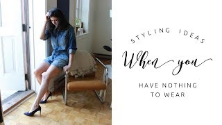 Styling Ideas When You Have Nothing to Wear | Minimalism | Capsule Closet
