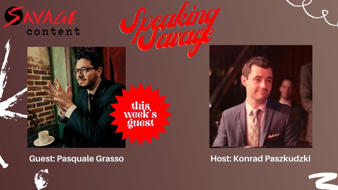 Speaking Savage Episode 5 feat. Pasquale Grasso