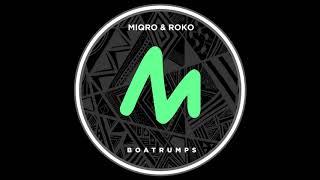 Miqro & Roko (PL) - Boatrumps (Original Mix)