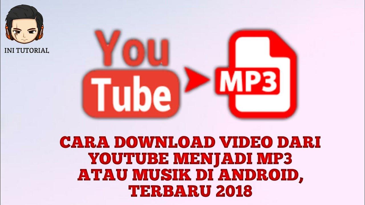 Cara Merubah Video Youtube Menjadi Musik Mp3 Di Android Youtube