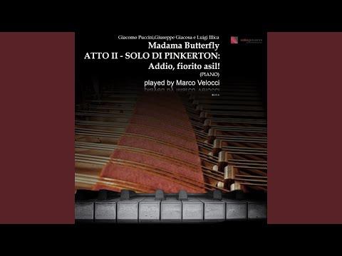Madama Butterfly, Act III: Addio, Fiorito Asil! (Arr. For Piano)