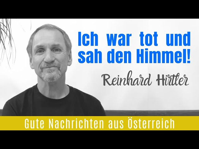 Ich war tot und sah den Himmel | Reinhard Hirtler | Hallelujah Österreich