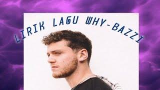 Lirik Lagu Why - Bazzi #6