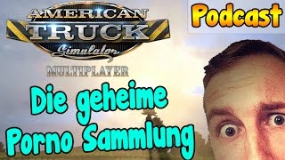 ATS Multiplayer Podcast #03 - Die geheime Porno Sammlung - Let's Play American Truck Simulator MP