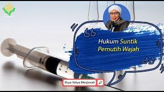 Hukum Suntik Pemutih Wajah | Buya Yahya Menjawab