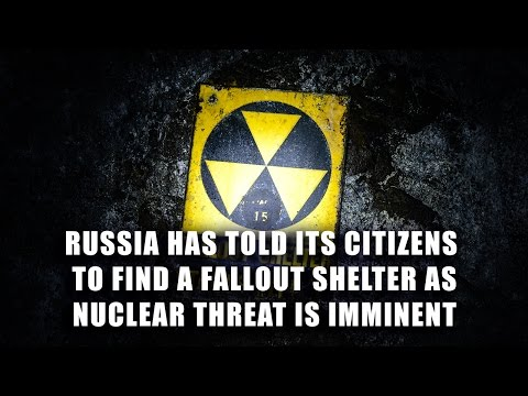 "Russia Has Told Its Citizens To Find Fallout Shelters As Nuclear Threat Is ""Imminent"""