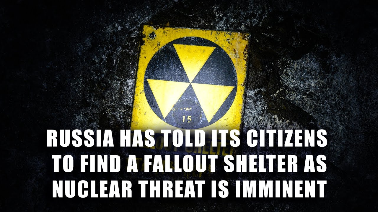 Russia Has Told Its Citizens To Find Fallout Shelters As Nuclear
