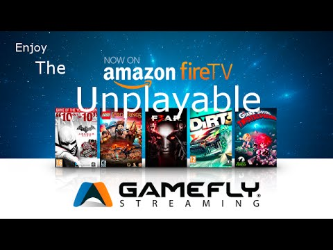 Amazon Fire TV Gamefly Streaming - WoW Unplayable