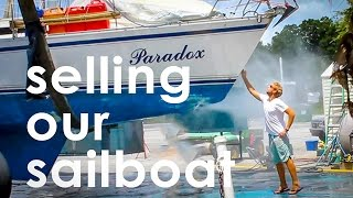 Selling our Sailboat - Season 1 Finale (EP 24 - Monday Never Sailing)