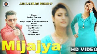 New GARHWALI DJ SONG MIJAJYA/keshar panwar//full HD //ARYAN FILMS ENTERTAINMENT