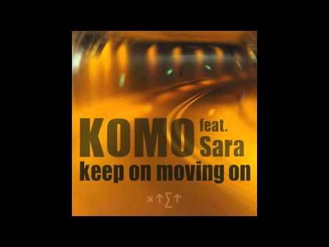 Komo keep on moving on