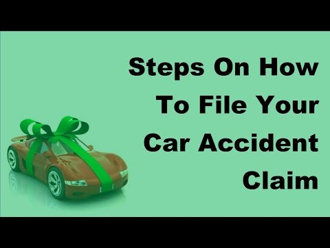 2017 Vehicle Insurance Policy | Steps On How To File Your Car Accident Claim Effectively