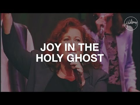 Joy In The Holy Ghost - Hillsong Worship