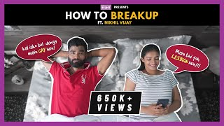 How To Break Uṗ | The Blunt | Ft. Nikhil Vijay & Aparna Jha