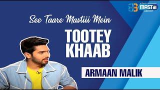 Exclusive Interview Tootey Khaab Song Armaan Malik