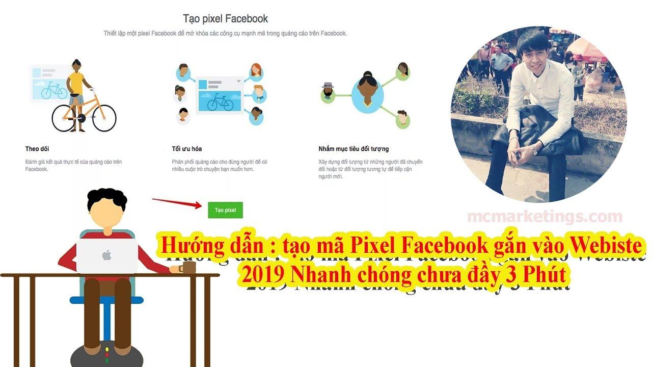 Hướng dẫn tạo mã Pixel Facebook gắn thẻ vào Website 2019 Chưa đầy 3 Phút