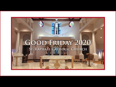 GOOD FRIDAY 2020 As Streamed Live From St. Raphael