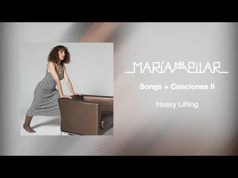 María del Pilar - Heavy Lifting (Audio)