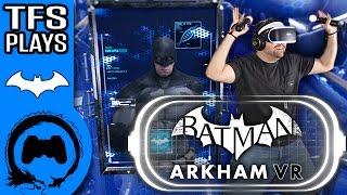 BATMAN ARKHAM VR - Play Station VR - TFS Plays - TFS Gaming