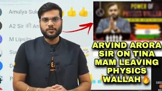 Arvind arora Sir❤️ on Tina mam leaving Physicswallah||Alakh pandey||