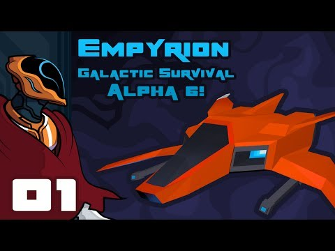Let's Play Empyrion: Galactic Survival [Alpha 6] - PC Gameplay Part 1 - One Man Vs Spaaaaaaaaace!