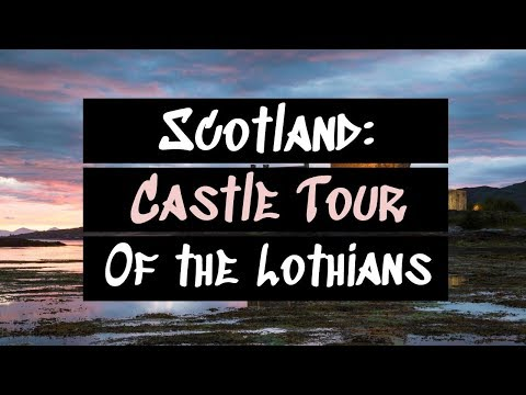 Lothians Castle Tour in Scotland