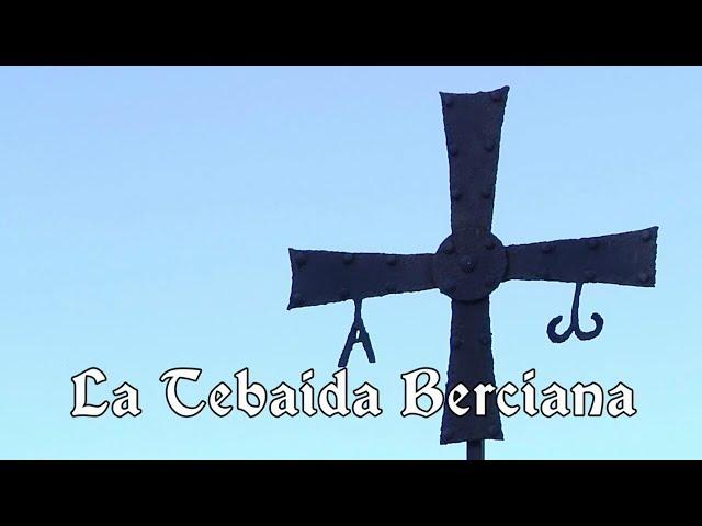 LA TEBAIDA BERCIANA. Documental