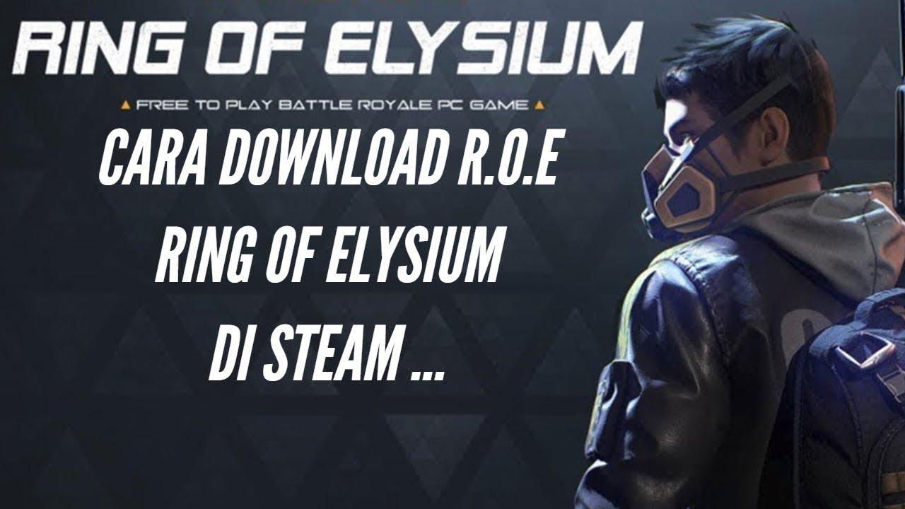 CARA DOWNLOAD R.O.E / Ring Of Elysium Di Steam