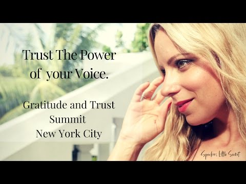 Trust The Power of Your Voice : Gratitude and Trust Summit New York City