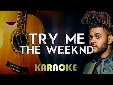 The Weeknd - Try Me | Acoustic Guitar Karaoke Instrumental Lyrics Cover Sing Along