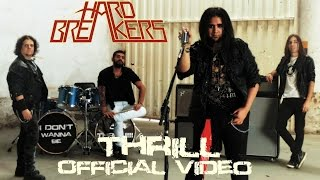 Hard Breakers - Thrill [Official Video]