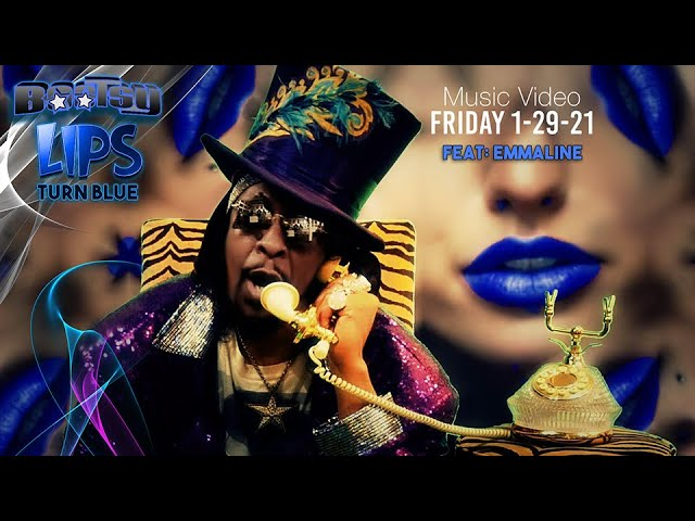 Lips Turn Blue - Bootsy Collins , Emmaline, Olvido Ruiz