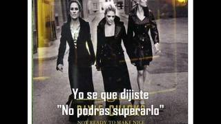 Dixie Chicks - Not Ready To Make Nice (Sub Español)