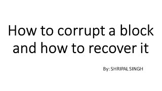 How to corrupt a bl๐ck and how to recover it
