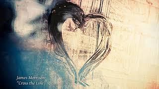 James Morrison - Cross The Line