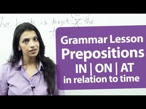 English Grammar Lessons : Prepositions - ( on, in, at )  in relation to time. | Free English Lessons