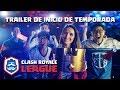 Clash Royale League: ¡Trailer OFICIAL de la temporada del 2018!