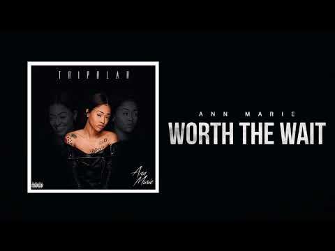"Ann Marie ""Worth The Wait"" (Official Audio)"