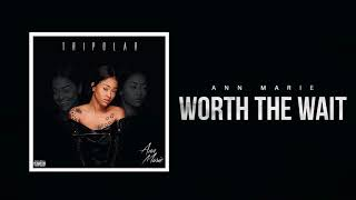 ann marie worth the wait official audio
