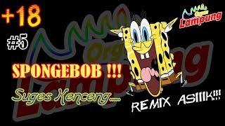 🔴 REMIX ORGEN ASIK | LEPAS | SPONGEBOB | BIKIN SUGES YAY!!